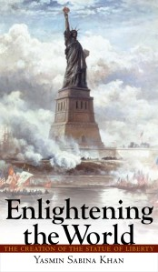 Enlightening the World: The Creation of the Statue of Liberty by Yasmin Sabina Khan, book about the design and construction of the Statue of Liberty
