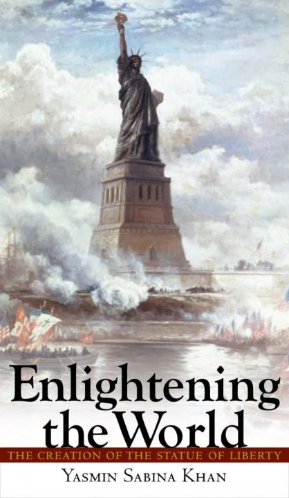Enlightening the World: The Creation of the Statue of Liberty